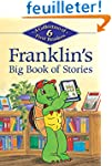 Franklin's Big Book of Stories: A Col...
