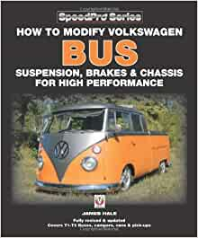 How to Modify Volkswagen Bus Suspension, Brakes & Chassis for High Performance: Updated