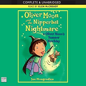 Oliver Moon and the Nippbat Nightmare & Oliver Moon's Summer Howliday | [Sue Mongredien]