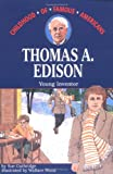 Thomas Edison: Young Inventor (Childhood of Famous Americans Series)