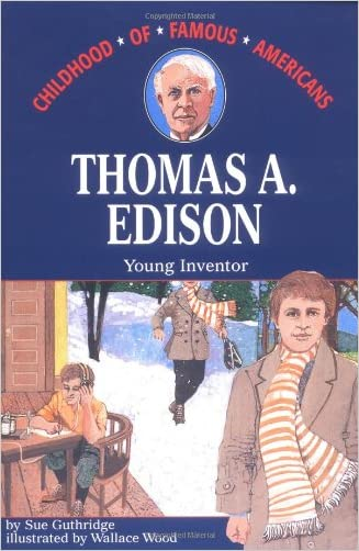 Thomas Edison: Young Inventor (Childhood of Famous Americans)