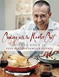Cooking with the MasterChef: Food for Your Family & Friends
