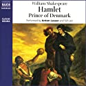 Hamlet (       UNABRIDGED) by William Shakespeare Narrated by Anton Lesser, full cast