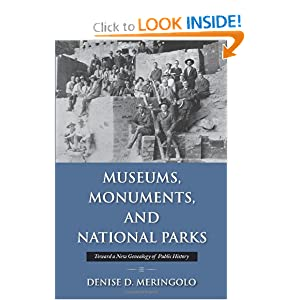 Museums, Monuments, and National Parks: Toward a New Genealogy of Public History (Public History in Historical... by Denise D. Meringolo