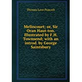 Melincourt; or, Sir Oran Haut-ton. Illustrated by F.H. Townsend; with an introd. by George Saintsbury