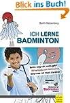 Ich lerne Badminton (Ich lerne, ich t...