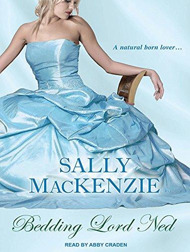 Bedding Lord Ned (Duchess of Love #1) - Sally MacKenzie