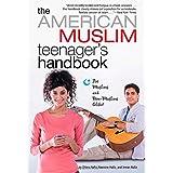 The American Muslim Teenager's Handbook ~ Dilara Hafiz