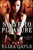 Slave To Pleasure ( a fantasy erotic menage romance )