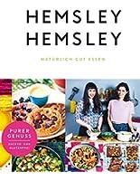 Hemsley und Hemsley: Natürlich gut essen