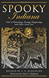 img - for Spooky Indiana: Tales of Hauntings, Strange Happenings, and Other Local Lore book / textbook / text book