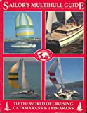 img - for Sailor's Multihill Guide to the World of Catamarans & Trimarans: To the World of Cruising Coatamarans and Trimarans book / textbook / text book