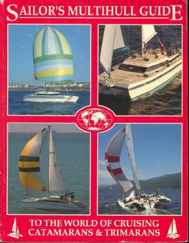 Image for Sailor's Multihill Guide to the World of Catamarans & Trimarans: To the World of Cruising Coatamarans and Trimarans