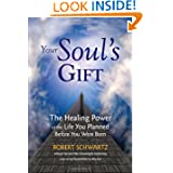 Your Soul's Gift by Robert Schwartz
