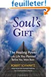 Your Soul's Gift: The Healing Power o...