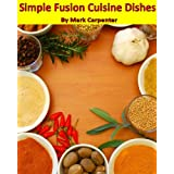 Simple Fusion Cuisine Dishes