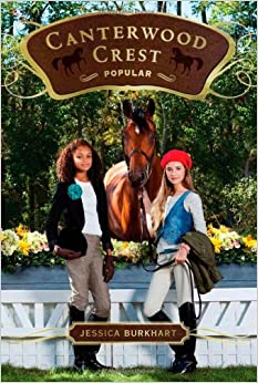Popular (Canterwood Crest): Jessica Burkhart: 9781442419506: Amazon