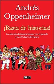 historias!: La obsesion latinoamericana con el pasado y las 12 claves
