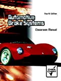Automotive Brake Systems Package (4th Edition) (0130482390) by Rehkopf, Jeffrey J.