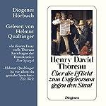 Über die Pflicht zum Ungehorsam gegen den Staat   Henry David Thoreau