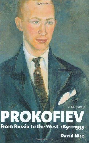 Prokofiev: From Russia to the West, 1891-1935: A Biography - From Russia to the West, 1891-1935