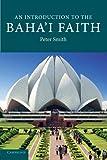 An Introduction to the Bahai Faith (Introduction to Religion)