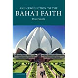 An Introduction to the Baha'i Faith (Introduction to Religion) ~ Peter Smith