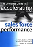 img - for The Complete Guide to Accelerating Sales Force Performance: How to Get More Sales from Your Sales Force book / textbook / text book