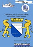 Z Rit Tsch Isch Aifach Sch N / Zurich German Is Simply Beautiful (German Edition)