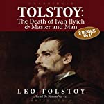 Tolstoy: The Death of Ivan Ilyich & Master and Man | Leo Tolstoy