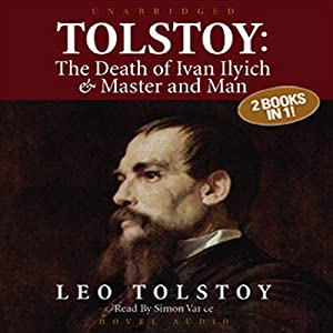 Tolstoy: The Death of Ivan Ilyich & Master and Man | [Leo Tolstoy]