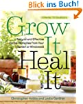 Grow It, Heal It: Natural and Effecti...