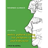 Metric Pattern Cutting for Children's Wear and Babywearby Winifred Aldrich