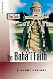 The Baha'i Faith: A Short History