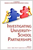 img - for Investigating University-School Partnerships (Research in Professional Development Schools) book / textbook / text book