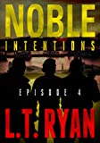 Noble Intentions: Episode 4 (English Edition)