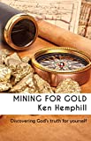 img - for Mining for Gold: Discovering True Riches book / textbook / text book