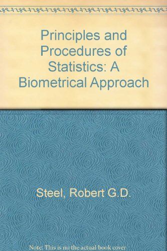 Principles and Procedures of Statistics: A Biometrical Approach