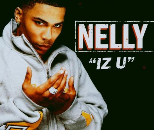 Nelly - Iz U (Promo CDS) - Zortam Music