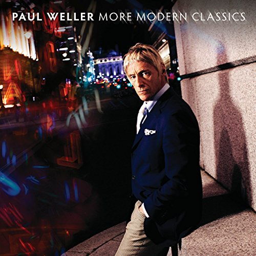 Paul Weller - More Modern Classics, Vol. 2 - Zortam Music