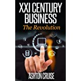 XXI Century: Revolution of Business ~ Ashton Cruise
