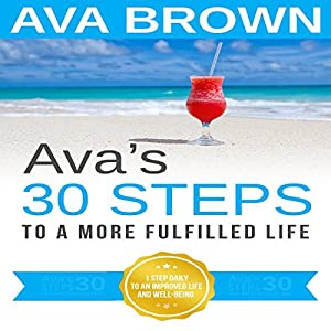 Ava's 30 Steps to a More Fulfilled Life Audiobook