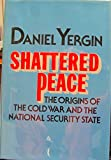 Shattered peace: The origins of the cold war and the national security state (0395246709) by Yergin, Daniel
