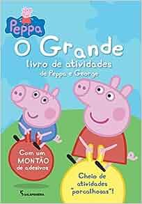 Peppa Pig:o Grande Livro de Atividades da Peppa E (Em