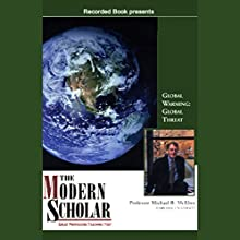 The Modern Scholar: Global Warming, Global Threat Lecture by Michael B. McElroy Narrated by Professor Michael B. McElroy