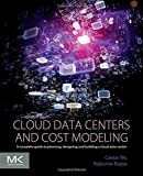 img - for Cloud Data Centers and Cost Modeling: A Complete Guide To Planning, Designing and Building a Cloud Data Center 1st edition by Wu, Caesar, Buyya, Rajkumar (2015) Paperback book / textbook / text book
