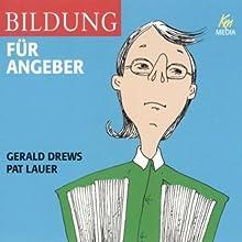 Bildung für Angeber Hörbuch von Gerald Drews Gesprochen von: Gerald Drews, Christiane Schlüter