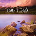 Nature Heals: Meditations for Self-Healing | Ilchi Lee