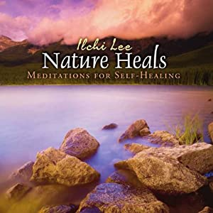 Nature Heals: Meditations for Self-Healing | [Ilchi Lee]