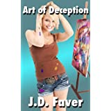 Art of Deception (Contemporary Romance) ~ J.D. Faver